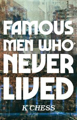 Famous Men Who Never Lived