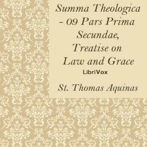 Summa Theologica - 09 Pars Prima Secundae, Treatise on Law and Grace