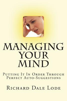 Managing Your Mind with Perfect Auto-Suggestion