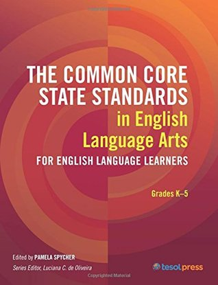 The CCSS in English Language Arts for Grades K 5