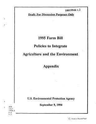 1995 Farm Bill: Policies to Integrate Agriculture and the Environment; Appendix; Draft: For Discussion Purposes Only