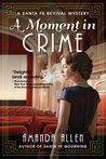 A Moment in Crime (Santa Fe Revival Mystery, #2)