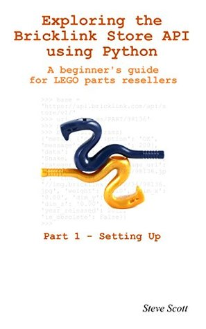 Exploring the BrickLink Store API using Python: A Beginner's Guide for LEGO Parts Resellers (Part 1 - Setting Up)