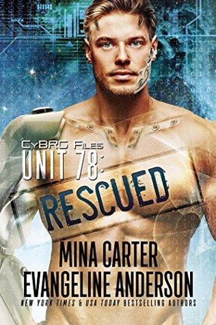 UNIT 78: Rescued (CyBRG Files, #2)