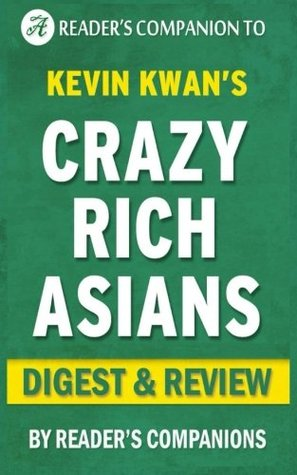 Summary of Crazy Rich Asians: By Kevin Kwan | Digest & Review