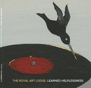 The Royal Art Lodge - Learned Helplessness