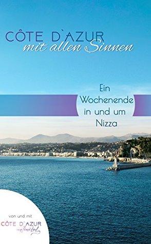 Côte d`Azur mit Allen Sinnen: Ein Wochenende in und um Nizza