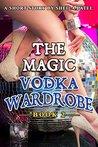 The Magic Vodka Wardrobe: Book 2