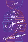 The DNA of You and Me by Andrea Rothman