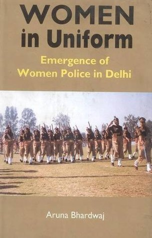 Women in Uniform: Emergence of Women Police in Delhi