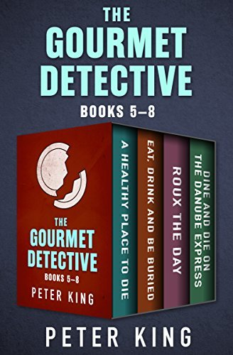 The Gourmet Detective Books 5–8: A Healthy Place to Die; Eat, Drink and Be Buried; Roux the Day; and Dine and Die on the Danube Express