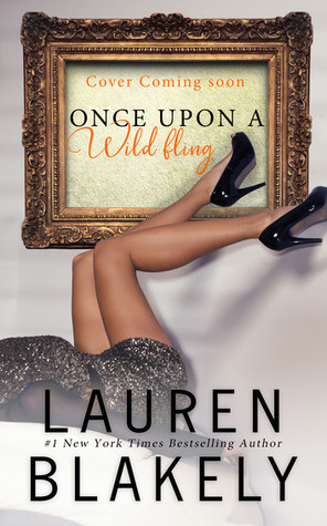 Once Upon a Wild Fling by Lauren Blakely