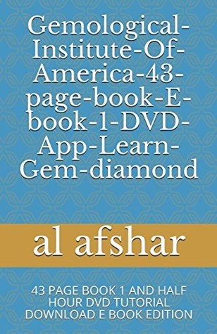 Gemological-Institute-Of-America-43-page-book-E-book-1-DVD-App-Learn-Gem-diamond: 43 PAGE BOOK 1 AND HALF HOUR DVD TUTORIAL DOWNLOAD E BOOK EDITION