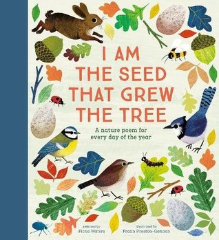 I Am the Seed That Grew the Tree A Poem for Every Day of the Year