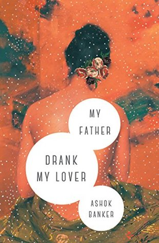 My Father Drank My Lover