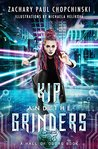 Kip and The Grinders: A YA Cyberpunk Tale With A Snarky Anti-hero (Hall of Doors Book 2)