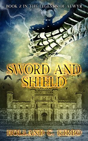 Sword & Shield (The Legends of Aewyr Book 2)