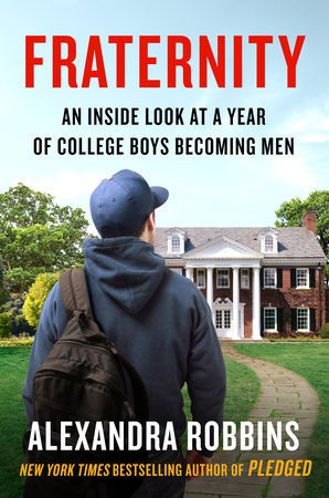 Fraternity: An Inside Look at a Year of College Boys Becoming Men
