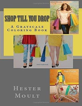 Shop 'till you Drop!: A Gray-scale Coloring Book