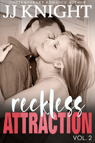 Reckless Attraction (Reckless Attraction #2)