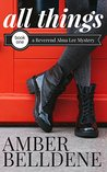 All Things (A Reverend Alma Lee Mystery Book 1)