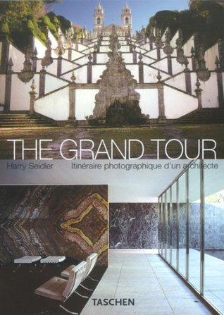 The Grand Tour: Itinà raire photographique d'un architecte