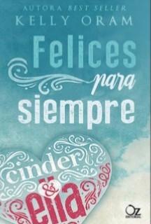 Felices para siempre (Cinder & Ella, # 2)