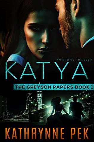 KATYA THE GREYSON PAPERS BOOK 1 by Kathrynne Pek