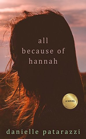 All Because of Hannah: A Novel
