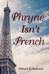Phryné Isn't French