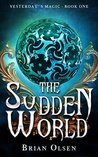 The Sudden World