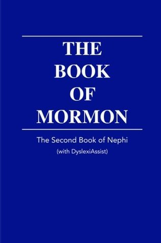 The Book of Mormon - The Second Book of Nephi - with DyslexiAssist (The Book of Mormon with DyslexiAssist) (Volume 2)