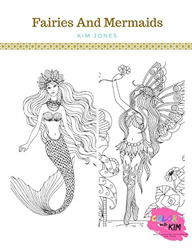 FAIRIES AND MERMAIDS: A Fairies and Mermaids Coloring Book for Adults