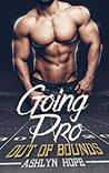 Out of Bounds (Going Pro, #2)