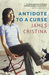 Antidote to a Curse by James Cristina