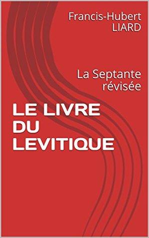 LE LIVRE DU LEVITIQUE: La Septante révisée
