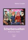 Scherbenwelten (All about love, #2)