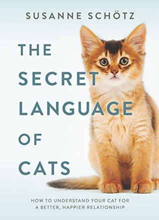 The Secret Language of Cats by Susanne Schötz