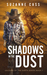 Shadows in the Dust by Suzanne Cass