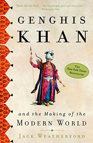 Genghis Khan and the Making of the Modern World (Kindle Edition)