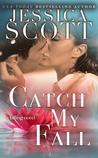Catch My Fall by Jessica Scott