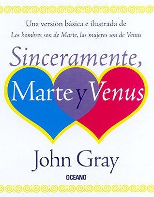 Sinceramente Marte Y Venus/ Sincerely Venus and Mars
