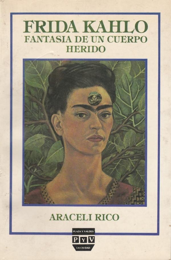 Frida Kahlo: Fantasía De Un Cuerpo Herido