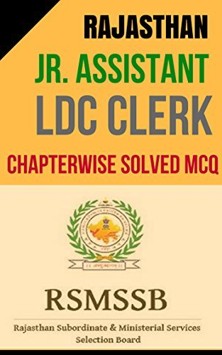 RSMSSB Junior Assistant and Clerk Chapterwise and Topicwise Solved Book: Important book for RSMSSB Junior Assistant and Clerk/Rajasthan Police/RPSC/RSSC.