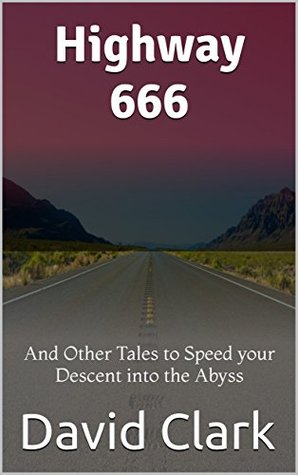 Highway 666: And Other Tales to Speed your Descent into the Abyss (1)