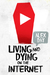 Living and Dying on the Internet by Alex  Day