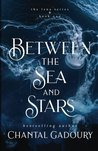 Between the Sea and Stars (The Lena Trilogy) (Volume 1)