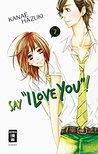Say I love you! 07 by Kanae Hazuki