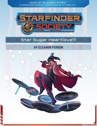 Starfinder Society Roleplaying Guild Scenario #1-14: Star Sugar Heartlove!!!