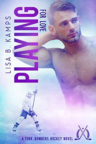 Playing For Love by Lisa B. Kamps